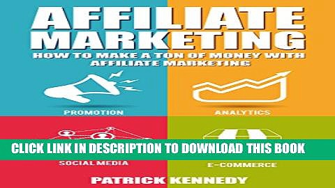 Collection Book Affiliate Marketing: How To Make A Ton Of Money With Affiliate Marketing (Launch