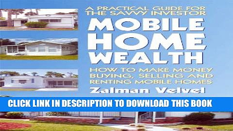 [PDF] Mobile Home Wealth: How to Make Money Buying, Selling and Renting Mobile Homes Popular Online