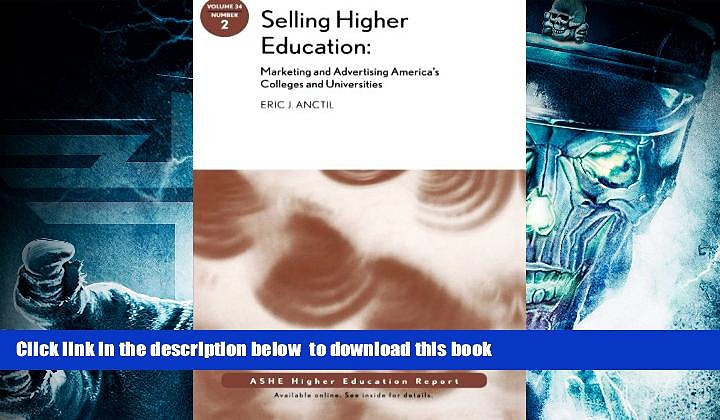 PDF [FREE] DOWNLOAD  Selling Higher Education: Marketing and Advertising America s Colleges and
