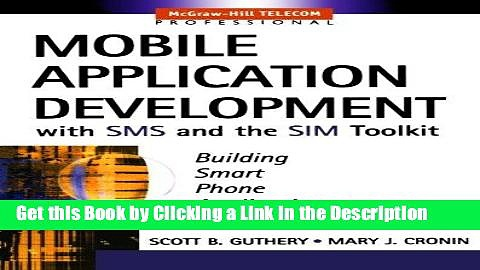 Download Book [PDF] Mobile Application Development with SMS and the SIM Toolkit Download Full