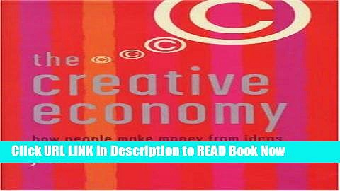 [PDF] THE CREATIVE ECONOMY: HOW PEOPLE MAKE MONEY FROM IDEAS (PENGUIN BUSINESS) Full Online