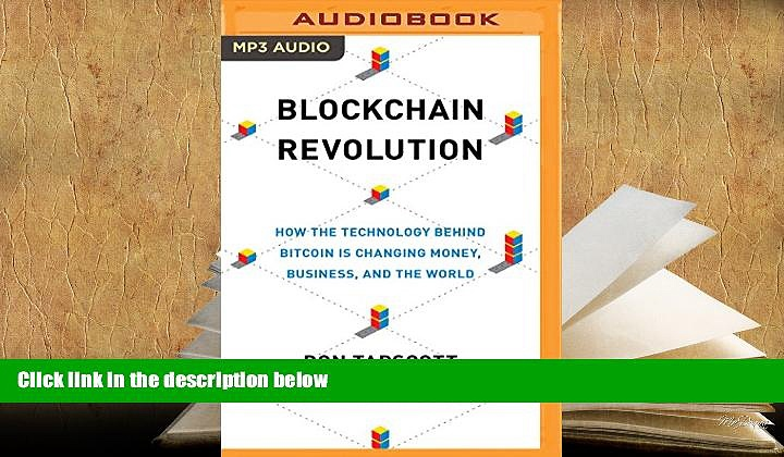 Best Ebook  Blockchain Revolution: How the Technology Behind Bitcoin Is Changing Money, Business,