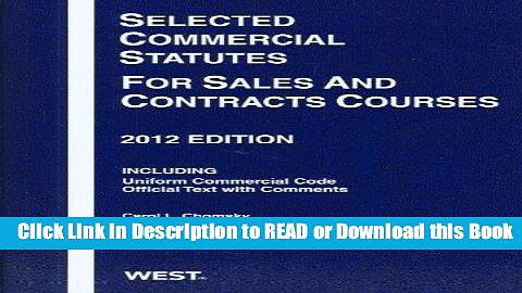 PDF [FREE] DOWNLOAD Selected Commercial Statutes For Sales and Contracts Courses, 2012 Book Online