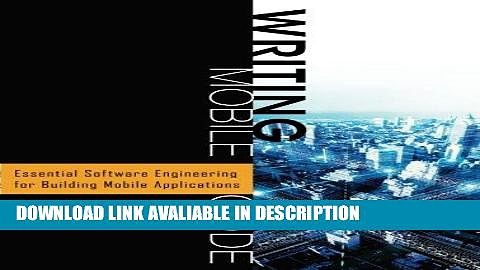 Download [PDF] Writing Mobile Code: Essential Software Engineering for Building Mobile