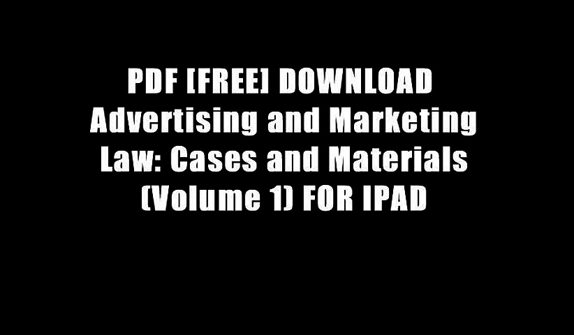 PDF [FREE] DOWNLOAD  Advertising and Marketing Law: Cases and Materials (Volume 1) FOR IPAD