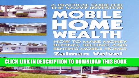 [PDF] Mobile Home Wealth: How to Make Money Buying, Selling and Renting Mobile Homes Popular
