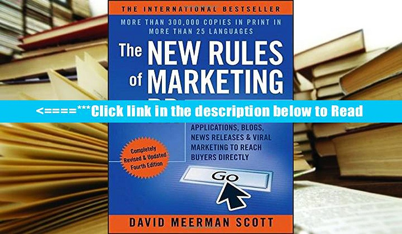 The New Rules of Marketing   PR: How to Use Social Media, Online Video, Mobile Applications,