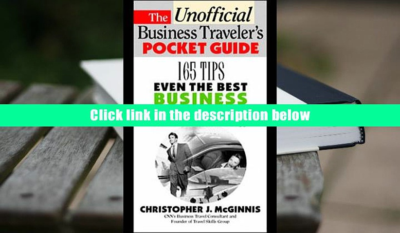 Epub  The Unoffcial Business Traveler s Pocket Guide: 165 Tips Even the Best Business Traveler May