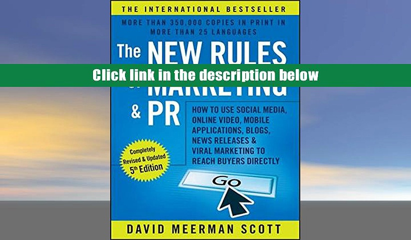 DOWNLOAD [PDF] The New Rules of Marketing and PR: How to Use Social Media, Online Video, Mobile