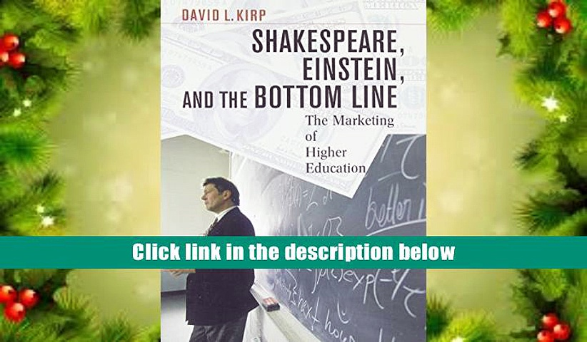 DOWNLOAD EBOOK Shakespeare, Einstein, and the Bottom Line: The Marketing of Higher Education David