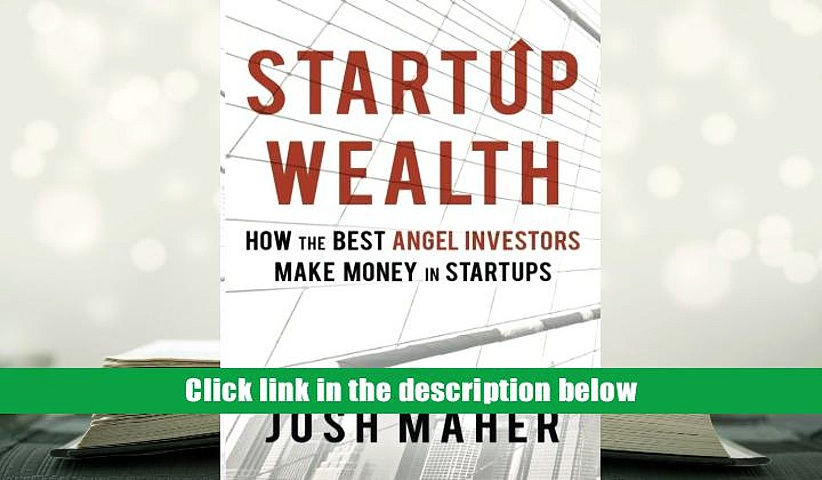 PDF [FREE] DOWNLOAD  Startup Wealth: How the Best Angel Investors Make Money in Startups READ ONLINE