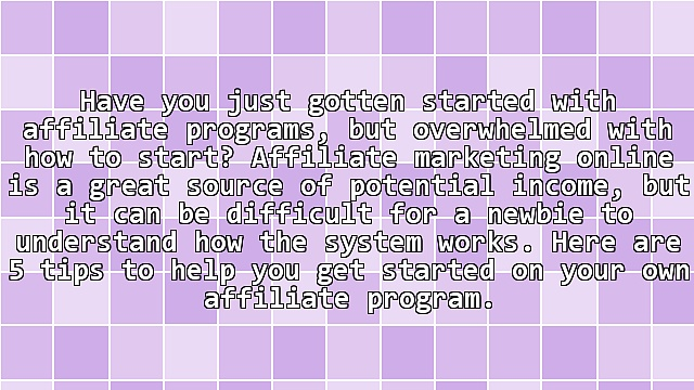 5 Tips for Affiliate Programs Newbies