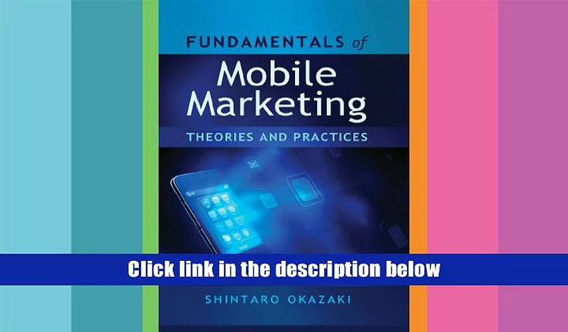 Read Online  Fundamentals of Mobile Marketing: Theories and practices Shintaro Okazaki For