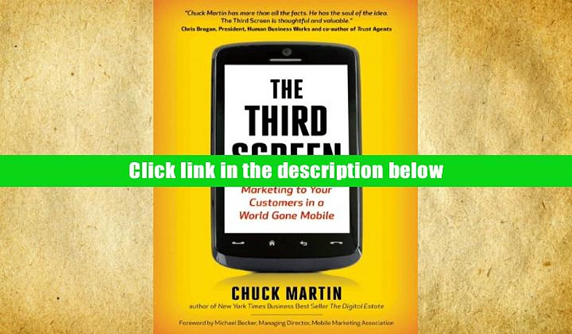PDF  The Third Screen: Marketing to Your Customers in a World Gone Mobile Chuck Martin For Kindle