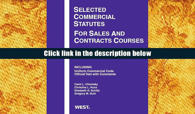 Download [PDF]  Selected Commercial Statutes For Sales and Contracts Courses, 2013 (Selected