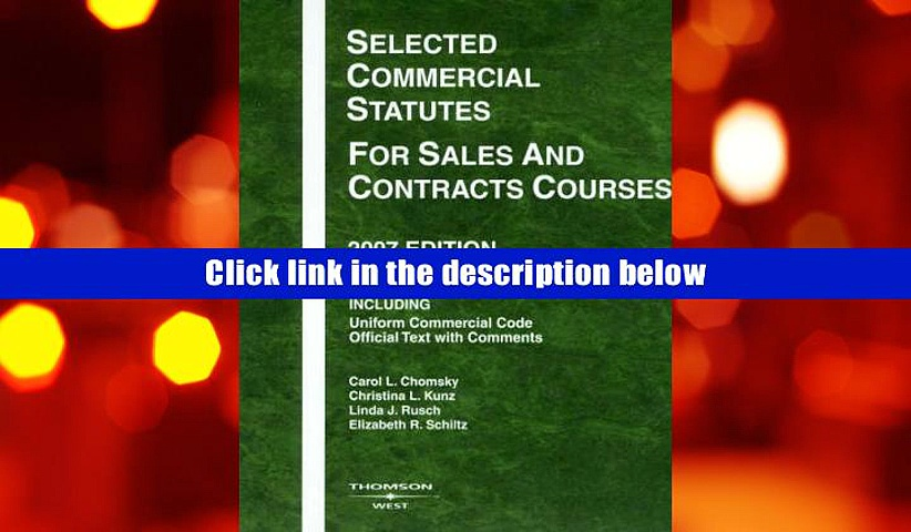 Read Online  Selected Commercial Statutes for Sales and Contracts Courses, 2007 Edition (Academic