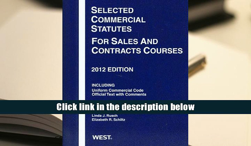 Audiobook  Selected Commercial Statutes For Sales and Contracts Courses, 2012 Carol L. Chomsky For