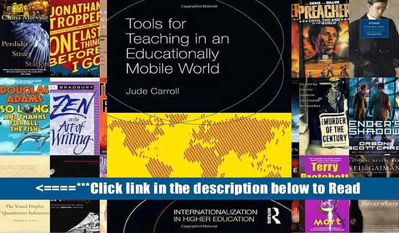 Download Tools for Teaching in an Educationally Mobile World (Internationalization in Higher