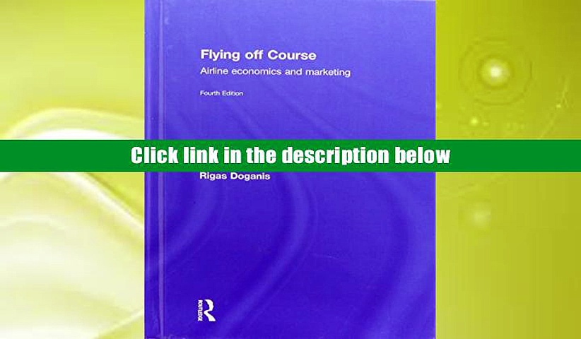 PDF  Flying Off Course IV: Airline economics and marketing Rigas Doganis  [DOWNLOAD] ONLINE