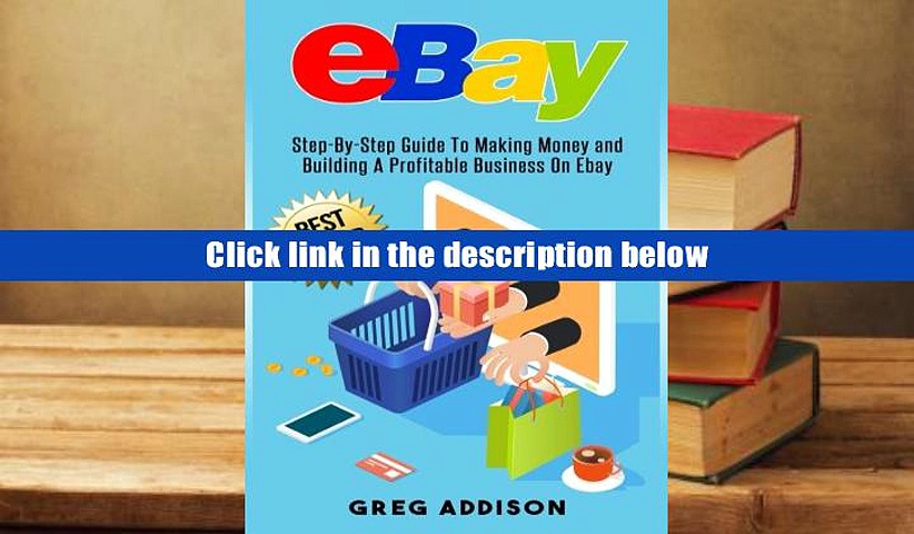 Download [PDF]  Ebay: Step-By-Step Guide To Making Money and Building A Profitable Business On