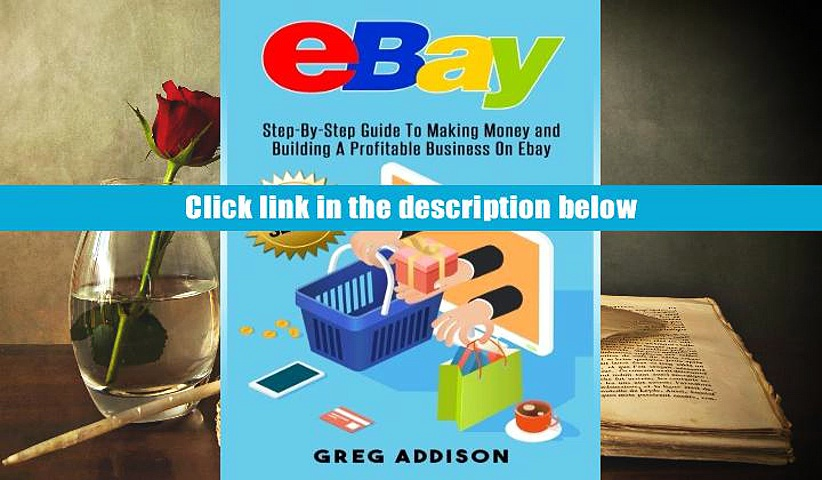 [Download]  Ebay: Step-By-Step Guide To Making Money and Building A Profitable Business On Ebay