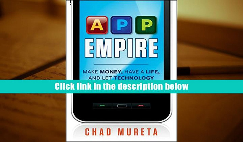 Download] App Empire: Make Money, Have a Life, and Let Technology Work for You FULL [FREE]