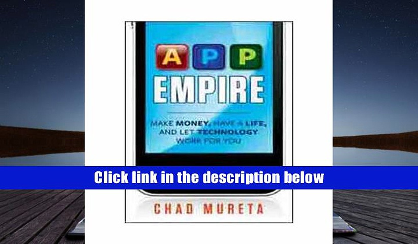 Ebook  App Empire: Make Money, Have a Life, and Let Technology Work for You Unlimited [Download]