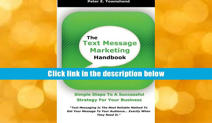 [PDF]  The Text Message Marketing Handbook: Simple Steps To A Successful Strategy for Your