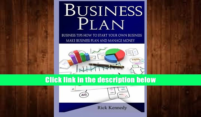 FREE [DOWNLOAD] Business Plan: Business Tips How to Start Your Own Business and to Master Simple