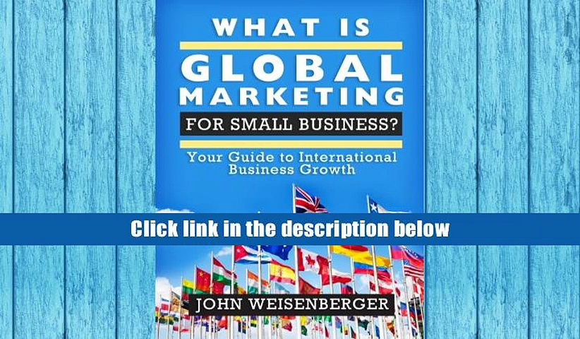 Download [PDF]  What is Global Marketing for Small Business?: Your Guide to International Business