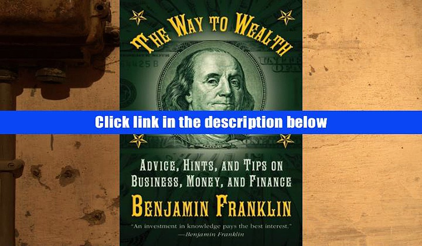 Audiobook  The Way to Wealth: Advice, Hints, and Tips on Business, Money, and Finance Benjamin