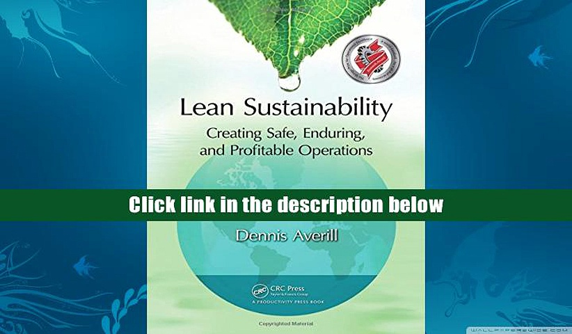 [Download]  Lean Sustainability: Creating Safe, Enduring, and Profitable Operations Dennis Averill
