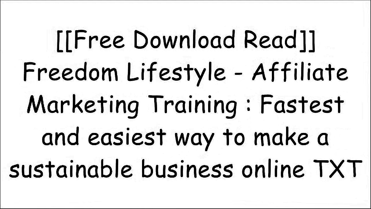 [nzys9.F.R.E.E D.O.W.N.L.O.A.D] Freedom Lifestyle – Affiliate Marketing Training : Fastest and easiest way to make a sustainable business online by Peter  Bowman PPT