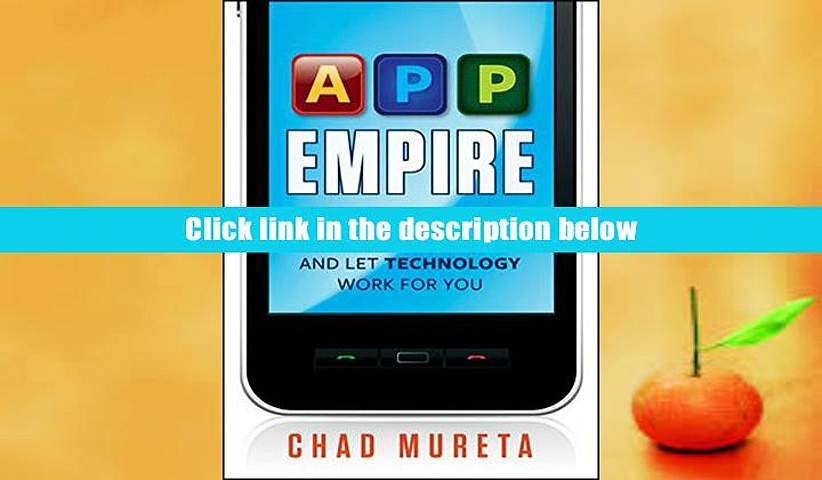 PDF [Download] App Empire: Make Money, Have a Life, and Let Technology Work for You For Ipad