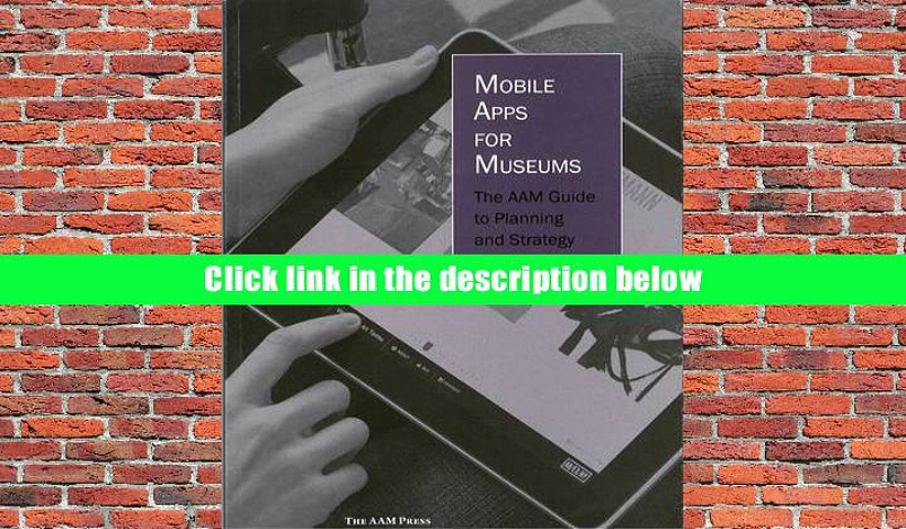 Best PDF  Mobile Apps for Museums: The AAM Guide to Planning and Strategy Trial Ebook