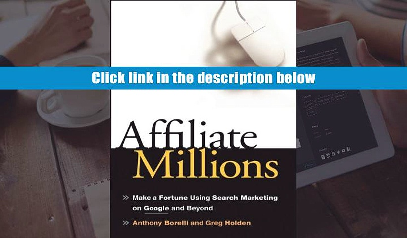 PDF [Free] Download  Affiliate Millions: Make a Fortune using Search Marketing on Google and
