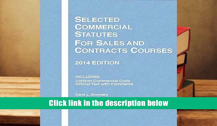 [PDF]  Selected Commercial Statutes for Sales and Contracts Courses, 2014 (Selected Statutes)