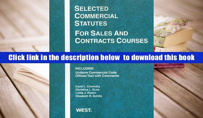Read Online  Selected Commercial Statutes For Sales and Contracts Courses, 2011 Full Book