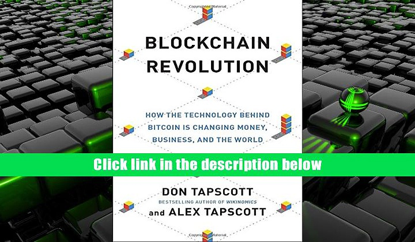 Read Online  Blockchain Revolution: How the Technology Behind Bitcoin Is Changing Money, Business,