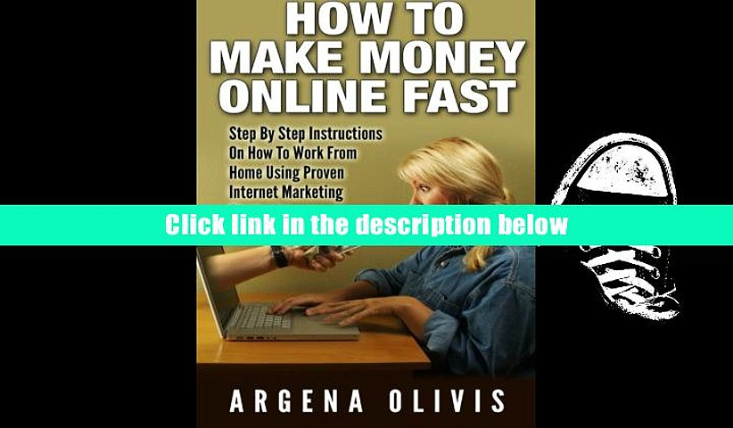 Epub  How To Make Money Online Fast: Step By Step Instructions On How To Work From Home Using