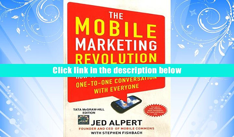 PDF [Download] The Mobile Marketing Revolution : How Your Brand can have a One-To-One Conversation