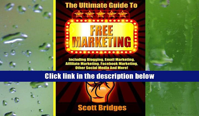 PDF [Download] Free Marketing: Including Blogging, Email Marketing, Affiliate Marketing, Facebook