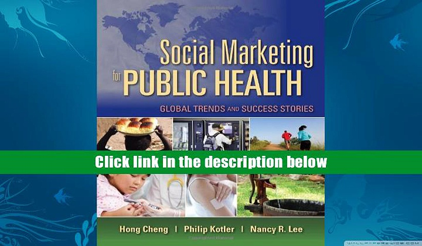PDF [Free] Download  Social Marketing For Public Health: Global Trends And Success Stories Read