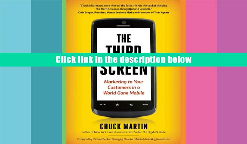 Ebook Online The Third Screen: Marketing to Your Customers in a World Gone Mobile  For Online