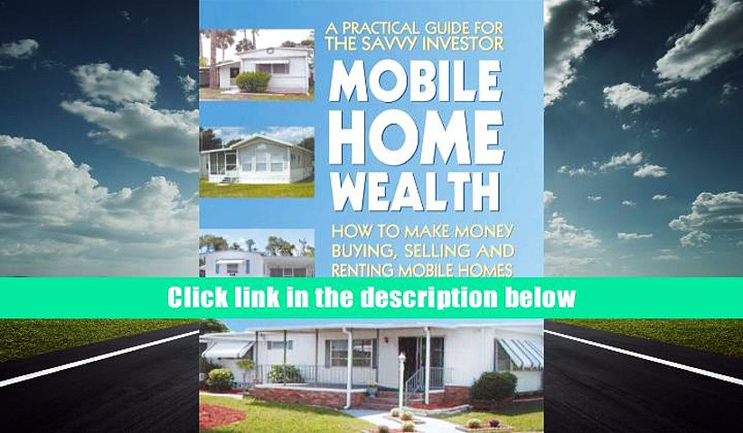PDF [Download] Mobile Home Wealth: How to Make Money Buying, Selling and Renting Mobile Homes