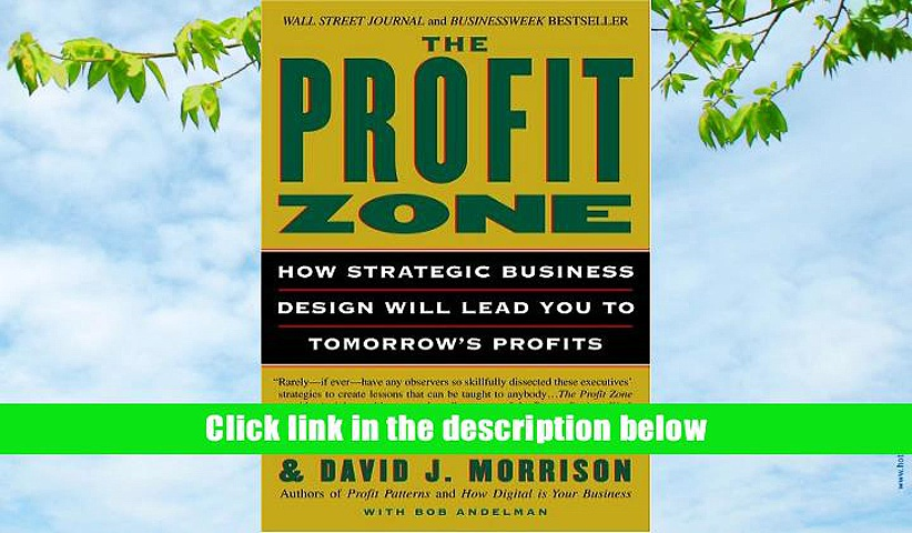 Best Ebook  The Profit Zone: How Strategic Business Design Will Lead You to Tomorrow s Profits