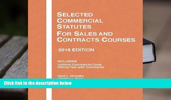 BEST PDF  Selected Commercial Statutes, For Sales and Contracts Courses, 2 (Selected Statutes)