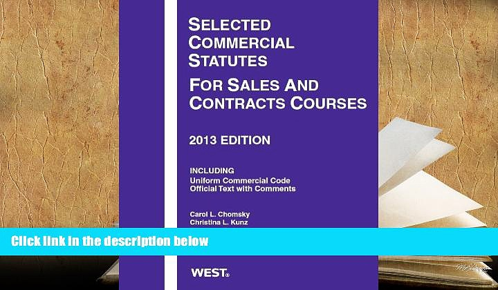 PDF [DOWNLOAD] Selected Commercial Statutes For Sales and Contracts Courses, 2013 (Selected
