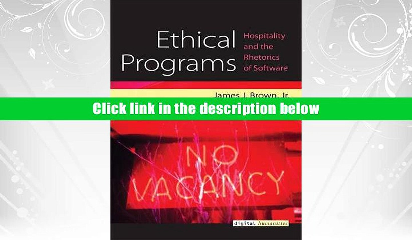 Popular Book  Ethical Programs: Hospitality and the Rhetorics of Software (Digital Humanities)