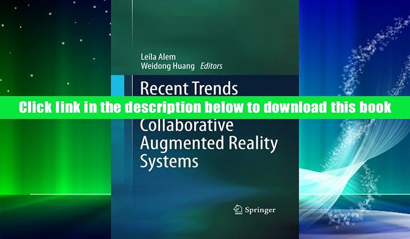Best Ebook  Recent Trends of  Mobile Collaborative Augmented Reality Systems  For Kindle